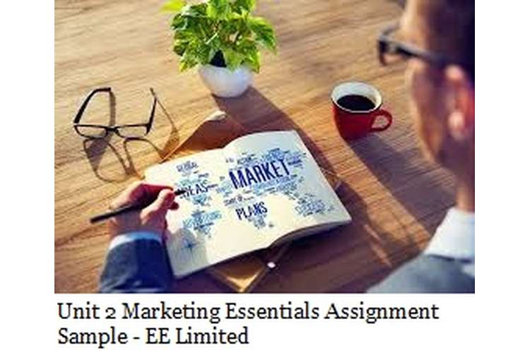 Unit 2 Marketing Essentials Assignment Sample - EE Limited