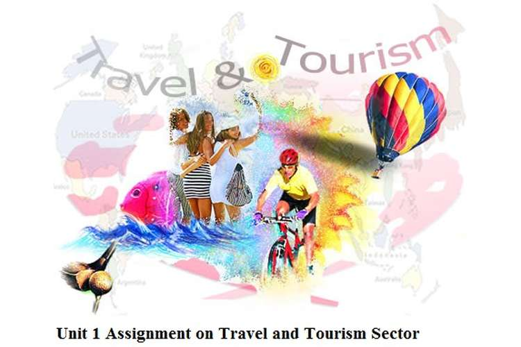 Unit 1 Assignment on Travel and Tourism Sector
