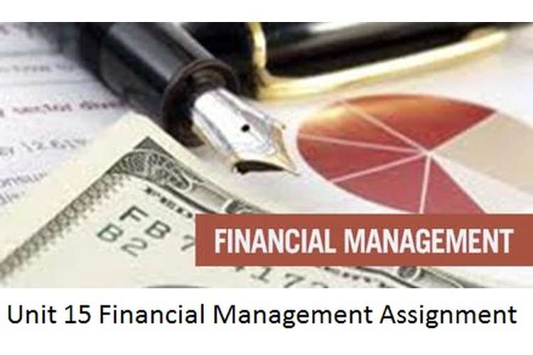 Unit 15 Financial Management Assignment