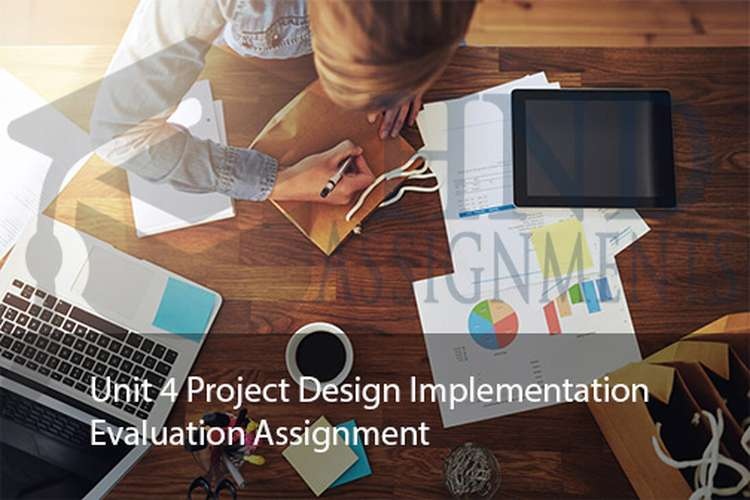 Unit 4 Project Design Implementation Evaluation Assignment