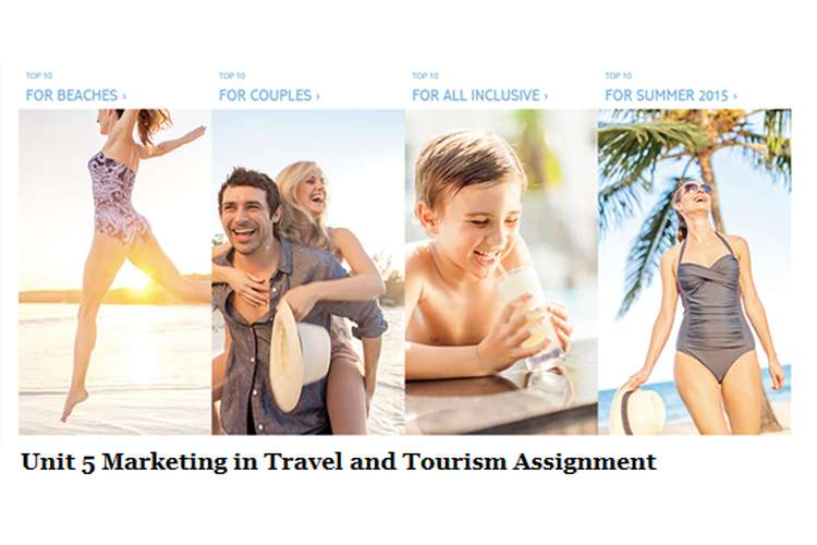 Unit 5 Marketing in Travel and Tourism Assignment
