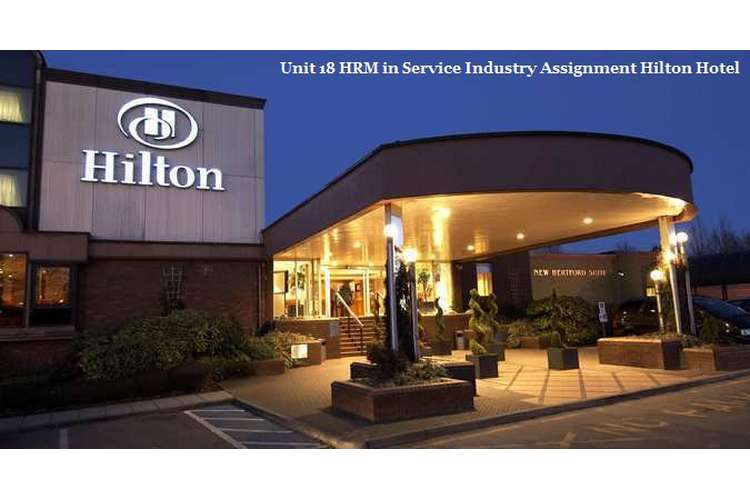 Unit 18 HRM in Service Industry Assignment Hilton Hotel