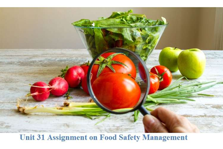 Unit 31 Assignment on Food Safety Management