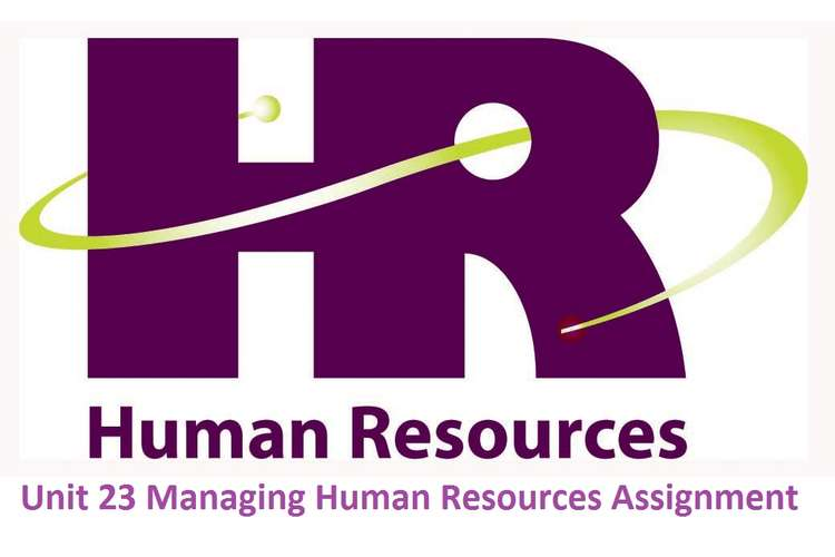 Unit 23 Managing Human Resources Assignment