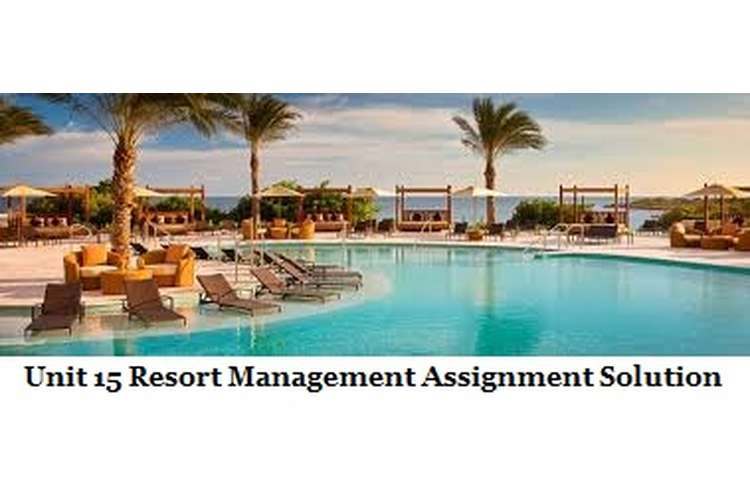 Unit 15 Resort Management Assignment Solution