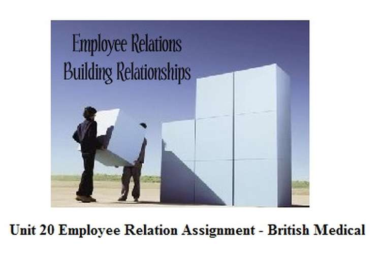 Unit 20 Employee Relation Assignment - British Medical