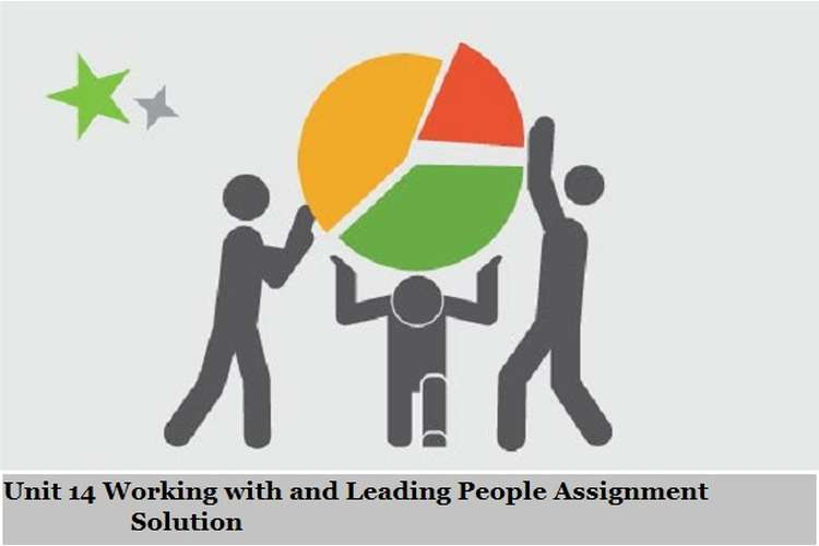 Working with and Leading People Assignment Solution