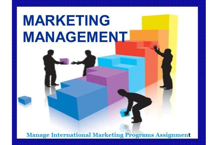 Manage International Marketing Programs Assignment Help