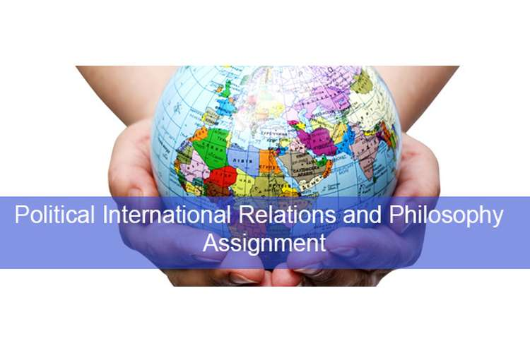 Political International Relations and Philosophy Assignment