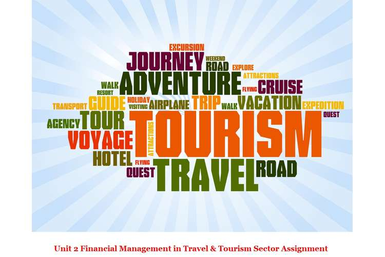 Unit 2 Financial Management in Travel & Tourism Sector Assignment