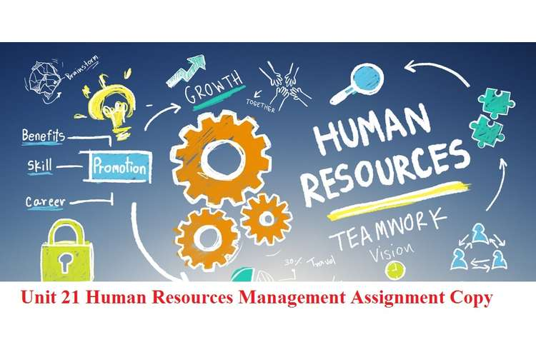 Unit 21 Human Resources Management Assignment Copy
