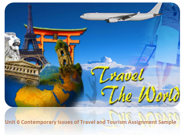 unit 6 contemporary issues travel tourism assignment sample