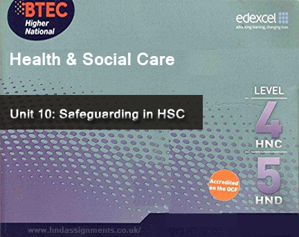 unit 10 safeguarding Keywords: psychology in health and social care  and help people to change or modify their lifestyle such example can be seen in unit 10 safeguarding,.
